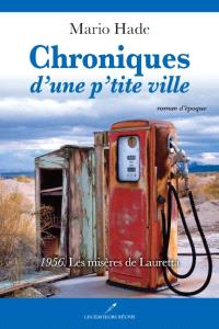 Chroniques d'une p'tite ville. Volume 3, 1956, La misère de Lauretta