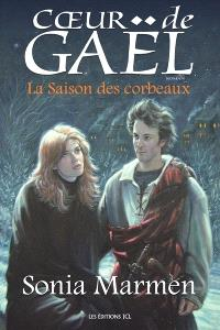 Coeur de Gaël. Volume 2, La saison des corbeaux