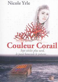 Couleur corail : sept siècles plus tard, le passé bouscule le présent...