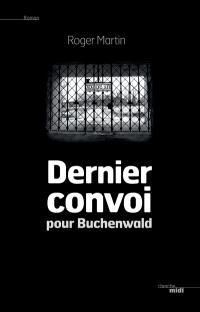 Dernier convoi pour Buchenwald