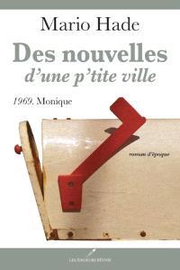 Des nouvelles d'une p'tite ville. Volume 3, 1969, Monique
