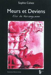 Eloi de Kerangwenn. Volume 1, Meurs et deviens