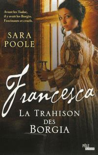 Francesca, La trahison des Borgia