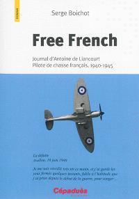 Free French : journal d'Antoine de Liancourt, pilote de chasse français, 1940-1945