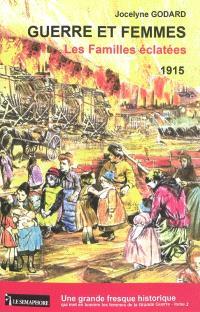 Guerre et femmes. Volume 2, Les familles éclatées : 1915