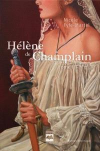 Hélène de Champlain. Volume 3, Gracias a Dios