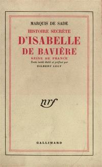 Histoire secrète d'Isabelle de Bavière, reine de France