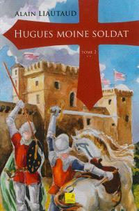 Hugues moine soldat. Volume 2