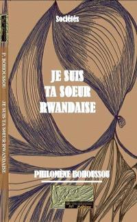 Je suis ta sœur rwandaise
