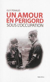 L'eau qui pleure : un amour en Périgord sous l'Occupation