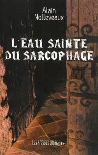 L'eau sainte du sarcophage