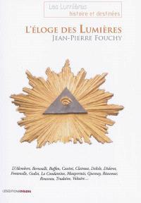 L'éloge des Lumières : D'Alembert, Bernoulli, Buffon, Cassini, Clairault, Delisle, Diderot, Fontenelle, Godin, La Condamine, Maupertuis, Quesnay, Réaumur, Rousseau, Trudaine, Voltaire...