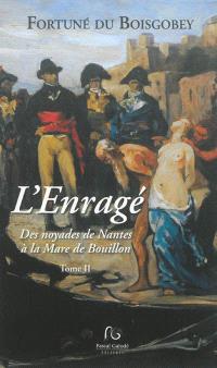 L'enragé. Volume 2, Des noyades de Nantes à la mare de Bouillon