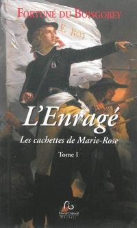 L'enragé. Volume 1, Les cachettes de Marie-Rose