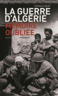 La guerre d'Algérie : mémoire oubliée