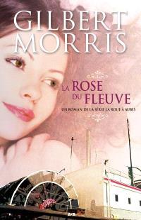 La roue à aubes. Volume 2, La rose du fleuve