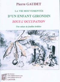 La vie mouvementée d'un enfant girondin sous l'Occupation : une odeur de feuilles brûlées
