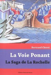 La voie Ponant : la saga de La Rochelle
