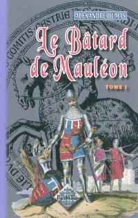 Le bâtard de Mauléon. Volume 1