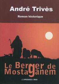 Le berger de Mostaganem : roman historique
