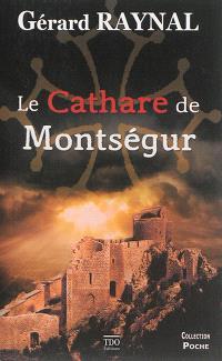 Le cathare de Montségur