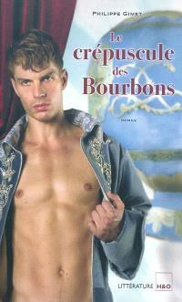 Le crépuscule des Bourbons
