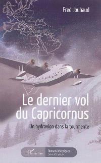 Le dernier vol du Capricornus : un hydravion dans la tourmente