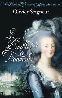 Moi, Léonard, coiffeur de Marie-Antoinette, Le diable de Trianon