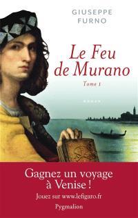 Le feu de Murano. Volume 1