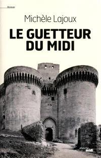 Le guetteur du Midi