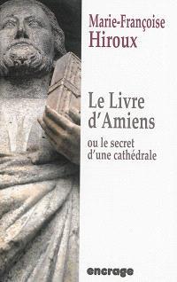 Le livre d'Amiens ou Le secret d'une cathédrale