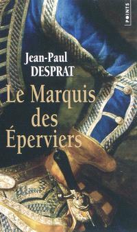 Le marquis des éperviers : une aventure de Victor de Gironde