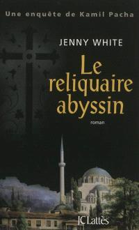 Le reliquaire abyssin : une enquête de Kamil Pacha