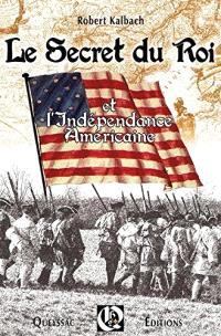 Le Secret du roi et l'indépendance américaine : roman historique