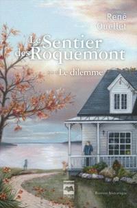 Le sentier des Roquemont. Volume 3, Le dilemme