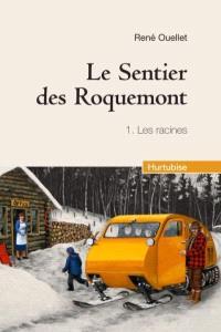 Le sentier des Roquemont. Volume 1, Les racines