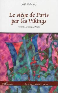Le siège de Paris par les Vikings. Volume 2, Le choix de Porgils