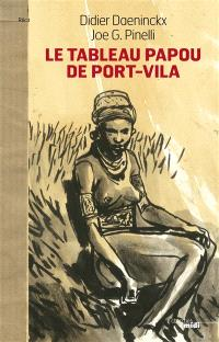 Le tableau papou de Port-Vila : roman noir mis en couleurs par Heinz von Furlau