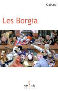 Les Borgia : roman d'une famille