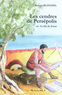 Les cendres de Persépolis ou Le fils de Zotos