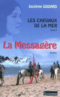 Les chevaux de la mer. Volume 3, La messagère