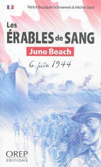 Les érables de sang : Juno Beach, 6 juin 1944