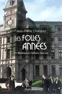 Les folles années. Volume 2, Mathieu et l'affaire Aurore