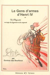 Les gens d'armes d'Henri IV ou Un Périgourdin au temps des huguenots et des croquants