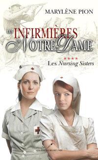 Les infirmières de Notre-Dame. Volume 4, Les Nursing Sisters