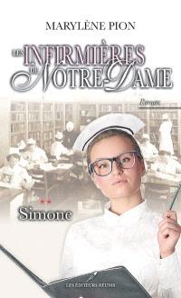 Les infirmières de Notre-Dame. Volume 2, Simone