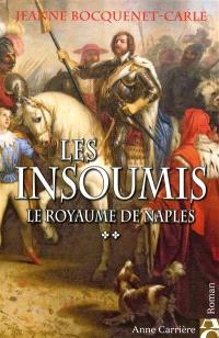 Les insoumis. Volume 2, Le royaume de Naples