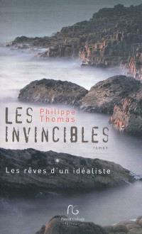 Les invincibles. Volume 1, Les rêves d'un idéaliste