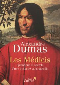 Les Médicis : splendeurs et secrets d'une dynastie sans pareille