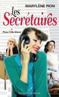 Les secrétaires. Volume 1, Place Ville-Marie